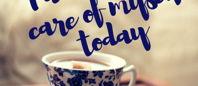 Self-Care for Stressful Times: Three Ways I'm Good to Myself When Overwhelm Threatens