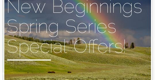 New Beginnings Spring Series Special Offer!